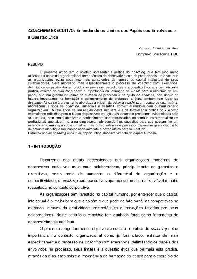 COACHING EXECUTIVO: Entendendo os Limites dos Papéis dos Envolvidos e a Questão Ética Vanessa Almeida dos Reis Complexo Ed...