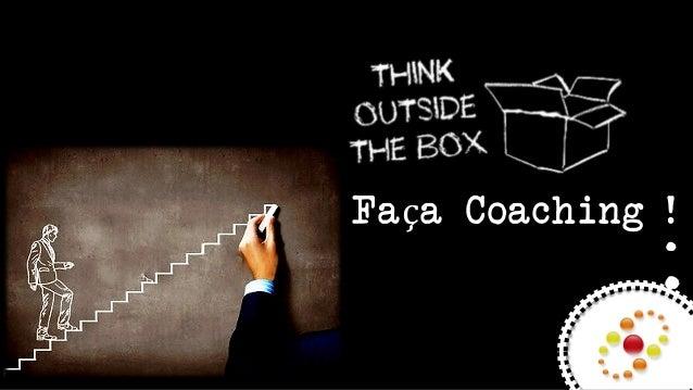 Faça Coaching ! . .