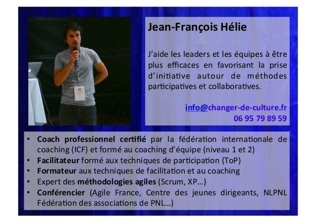 Jean-‐François  Hélie       J'aide   les   leaders   et   les   équipes   à   être   plus   efficac...