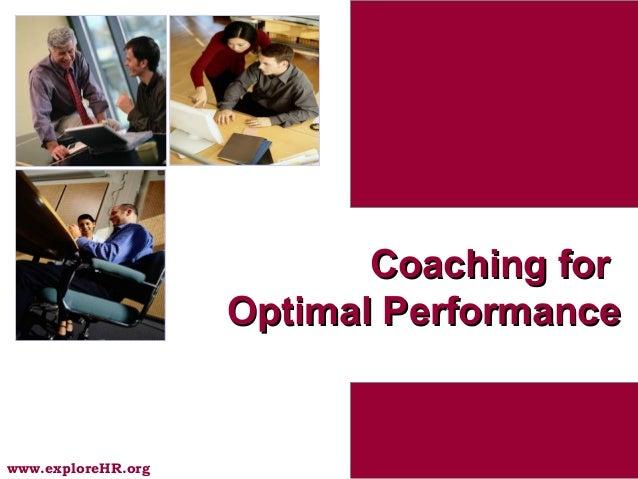 1www.exploreHR.orgCoaching forCoaching forOptimal PerformanceOptimal Performance