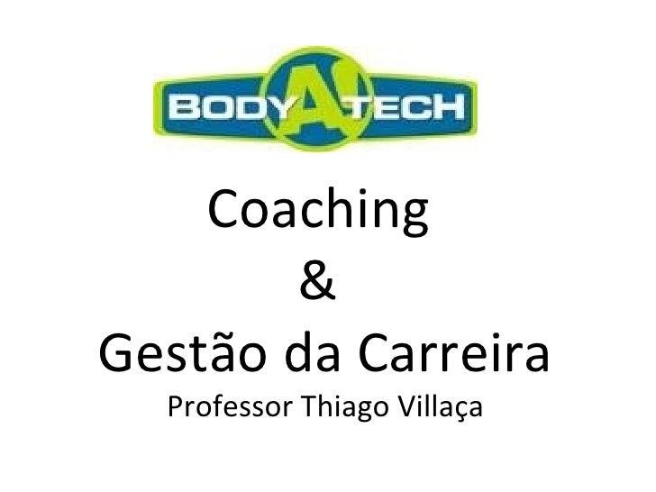 Coaching  &  Gestão da Carreira Professor Thiago Villaça