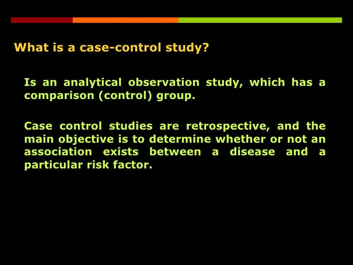 case control study definition retrospective What's the difference between case control and retrospective cohort study what's the difference between case control and retrospective case-control study.