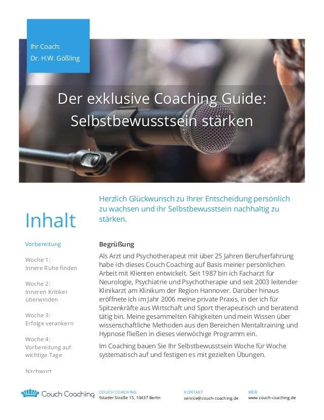 Ihr Coach: Dr. H.W. Gößling  Der exklusive Coaching Guide: Selbstbewusstsein stärken  Inhalt Vorbereitung Woche 1: Innere ...
