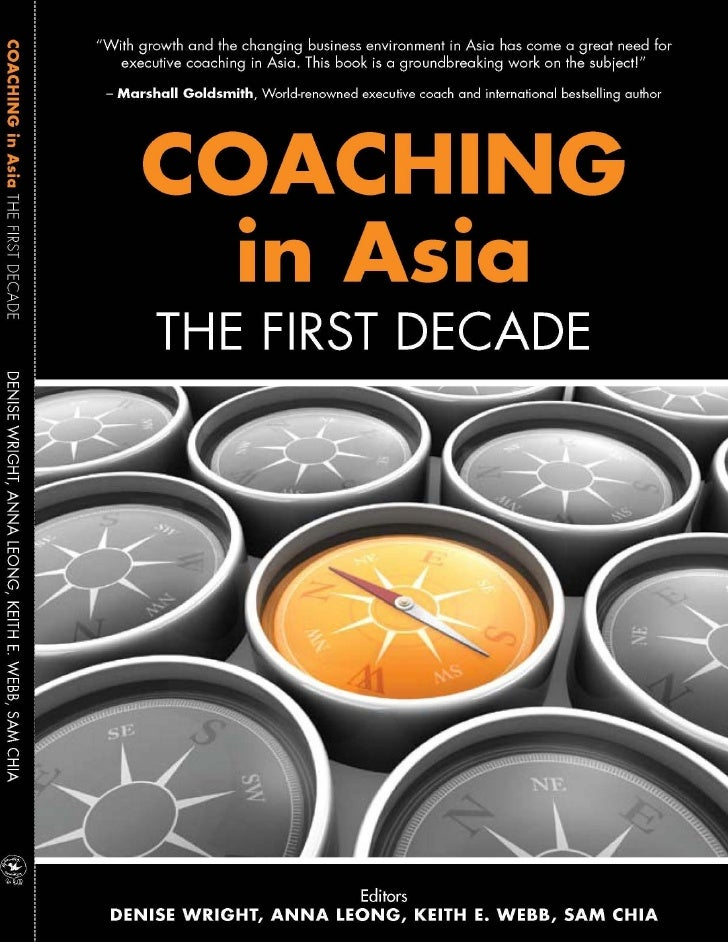 COACHING          in Asia         THE FIRST DECADE                      EditorsDENISE WRIGHT, ANNA LEONG, KEITH E. WEBB, S...