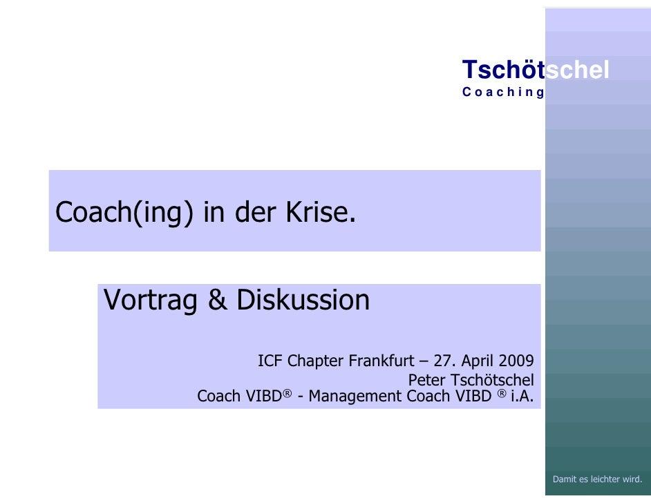 Tschötschel                                               Coaching     Coach(ing) in der Krise.      Vortrag & Diskussion ...
