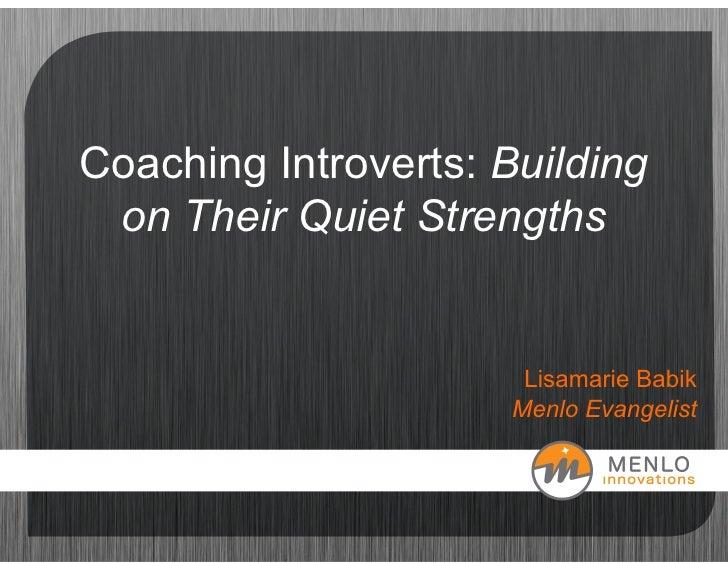 Coaching Introverts: Building  on Their Quiet Strengths                          Lisamarie Babik                       Men...