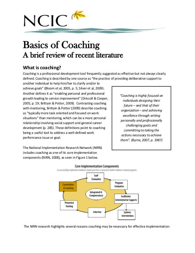 Basics of CoachingA brief review of recent literatureWhat is coaching?Coaching is a professional development tool frequent...