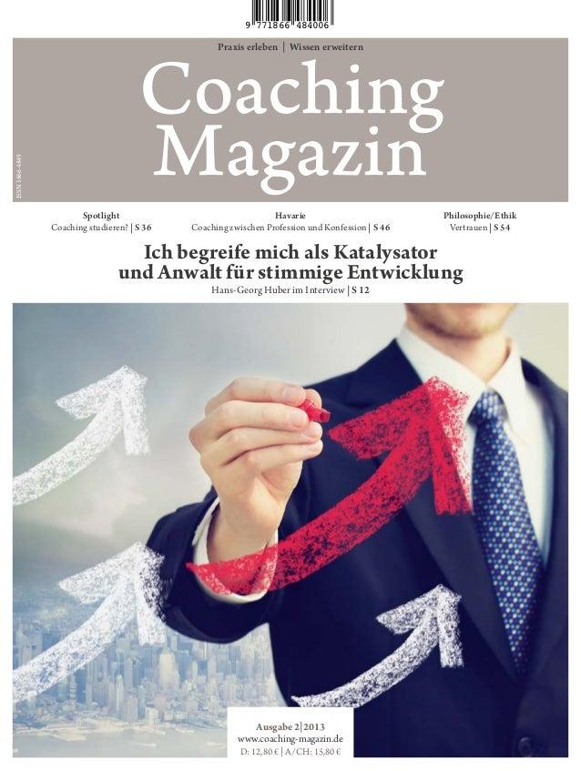 Praxis erleben | Wissen erweiternCoachingMagazinAusgabe 2|2013www.coaching-magazin.deD: 12,80 € | A/CH: 15,80 €Ich begreif...