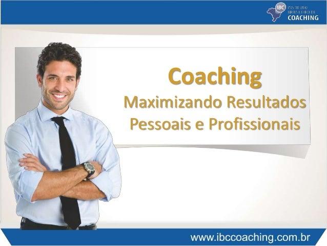 Coaching Maximizando Resultados Pessoais e Profissionais