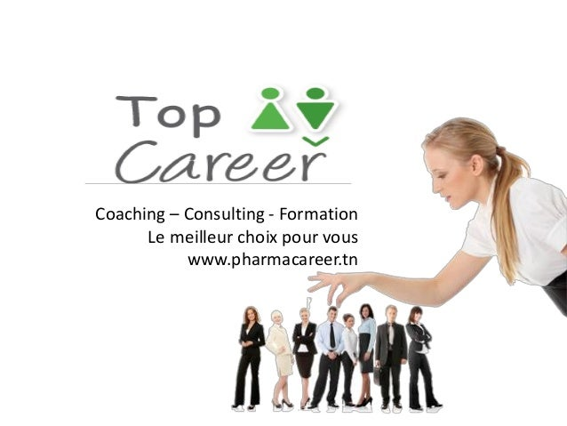 Coaching – Consulting - Formation Le meilleur choix pour vous www.pharmacareer.tn
