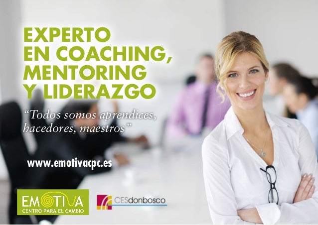 """EXPERTO EN COACHING, MENTORING Y LIDERAZGO """"Todos somos aprendices, hacedores, maestros"""" www.emotivacpc.es"""