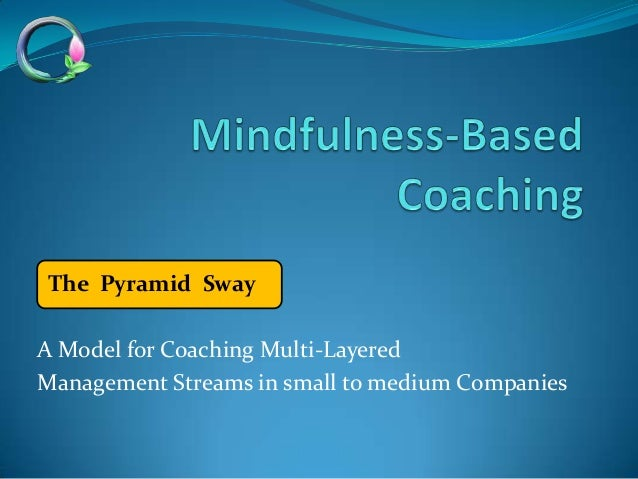 The Pyramid SwayA Model for Coaching Multi-LayeredManagement Streams in small to medium Companies
