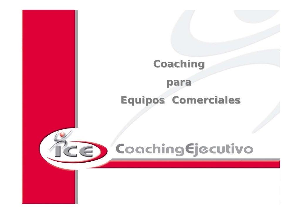 Coaching para Equipos Comerciales              Coaching                 para     Equipos Comerciales               2008 IC...