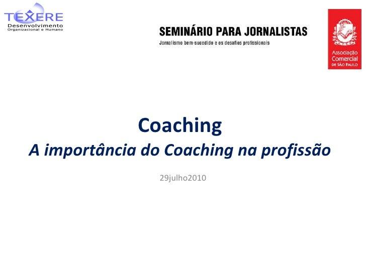 Coaching A importância do Coaching na profissão 29julho2010
