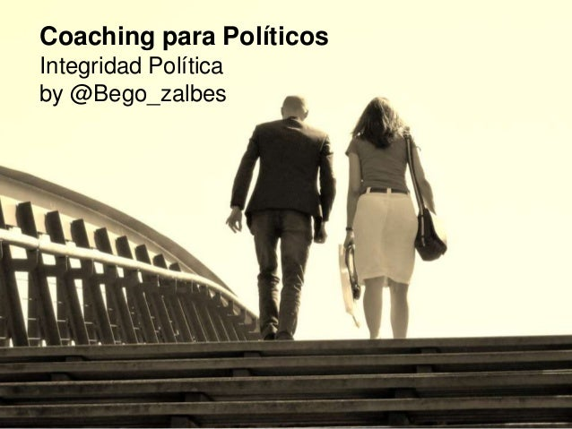 Coaching para Políticos Integridad Política by @Bego_zalbes