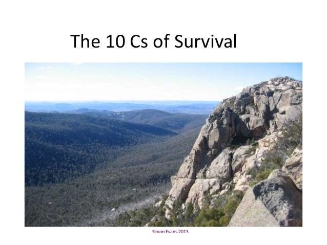 The 10 Cs of Survival          Simon Evans 2013