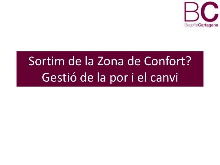 Sortim de la Zona de Confort?  Gestió de la por i el canvi