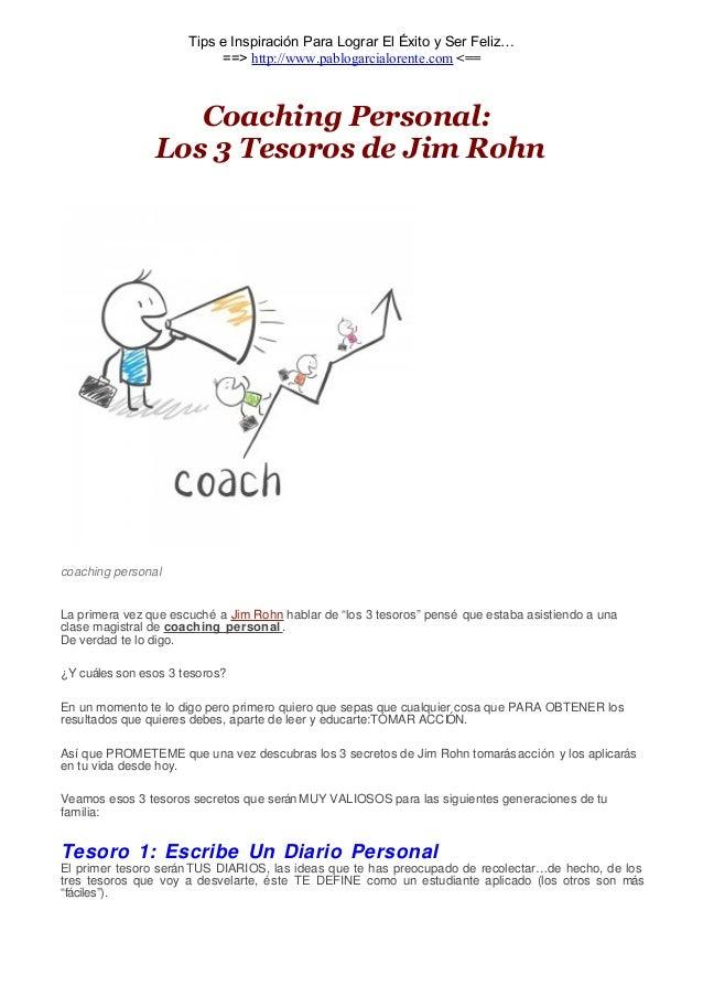 Tips e Inspiración Para Lograr El Éxito y Ser Feliz…  ==> http://www.pablogarcialorente.com <==  Coaching Personal:  Los 3...