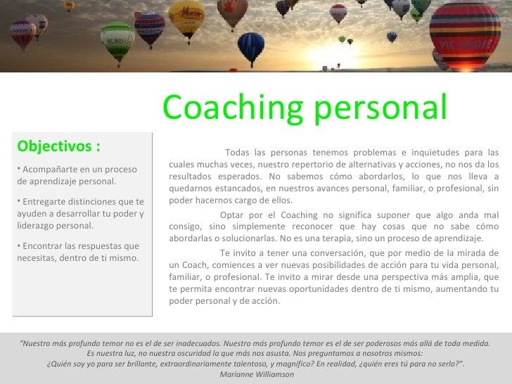 Coaching personal <ul><li>Objectivos : </li></ul><ul><li>Acompañarte en un proceso de aprendizaje personal. </li></ul><ul>...