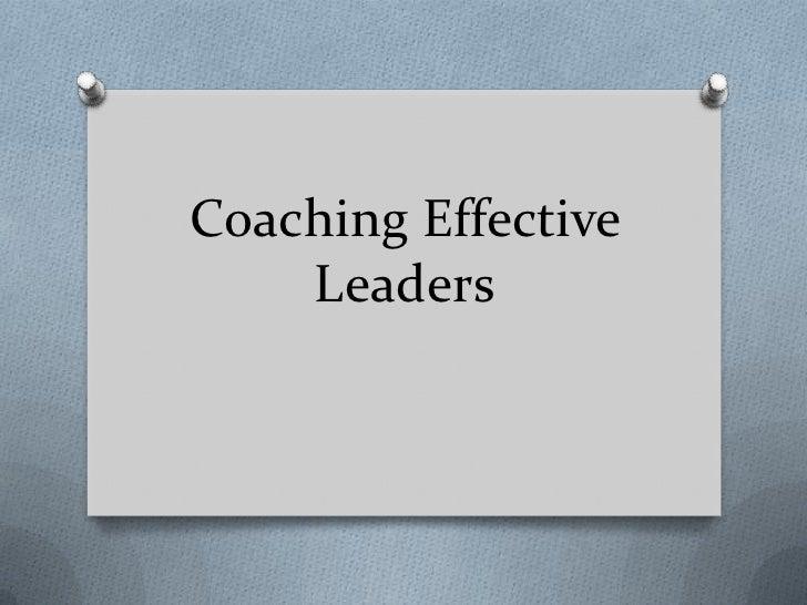 Coaching Effective    Leaders