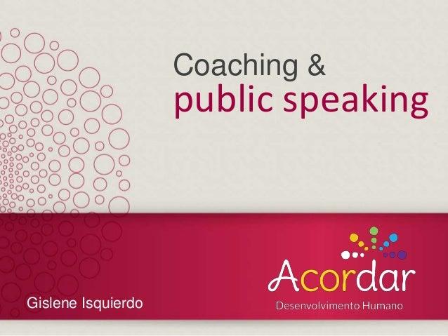 Coaching & public speaking Gislene Isquierdo