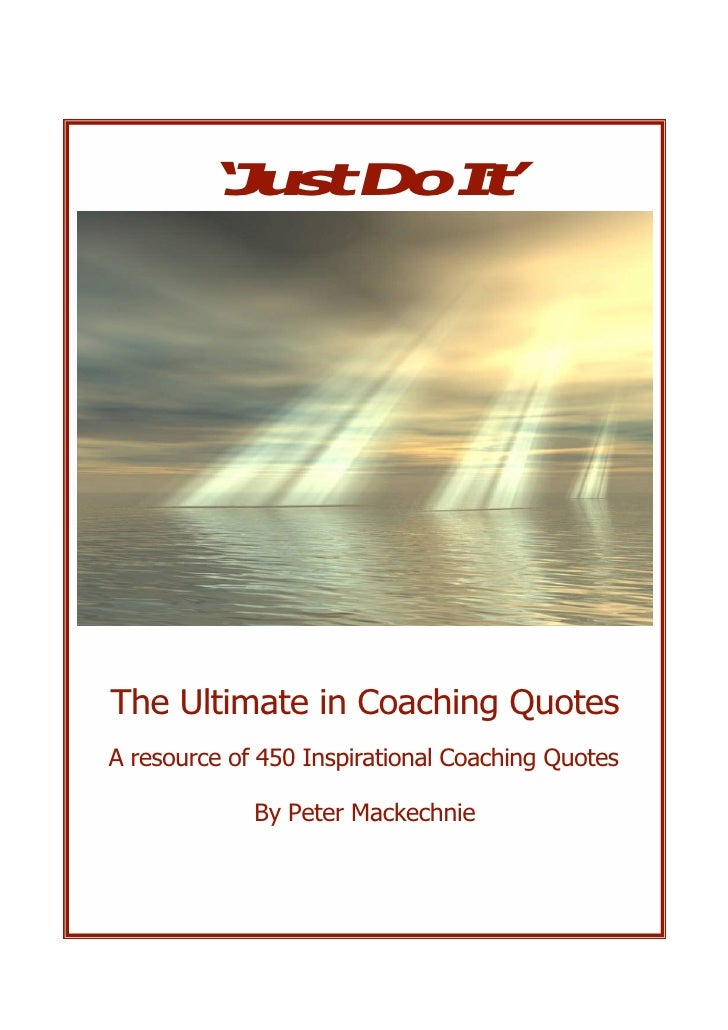 ' u tD t          J s   oI '     The Ultimate in Coaching Quotes A resource of 450 Inspirational Coaching Quotes          ...