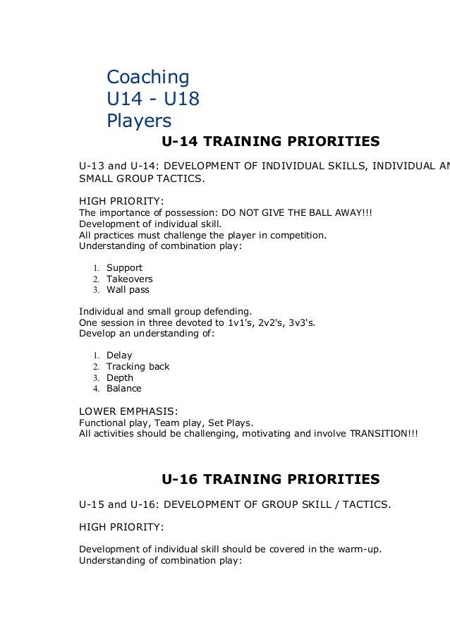 Coaching  U14 - U18  Players  U-14 TRAINING PRIORITIES  U-13 and U-14: DEVELOPMENT OF INDIVIDUAL SKILLS, INDIVIDUAL AND  S...