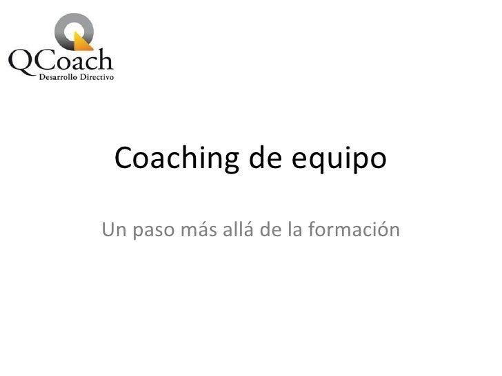 Coaching de equipo Un paso más allá de la formación