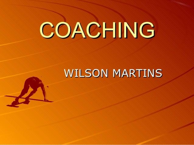 COACHINGCOACHING WILSON MARTINSWILSON MARTINS