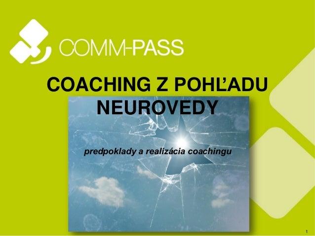 1 COACHING Z POHĽADU NEUROVEDY predpoklady a realizácia coachingu