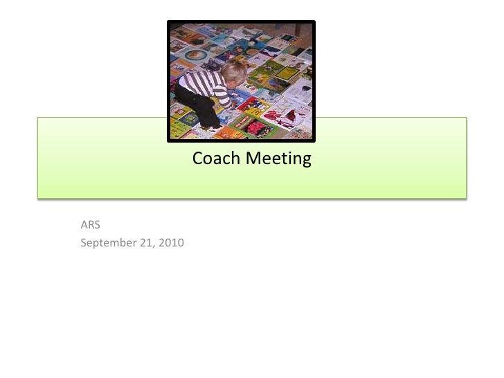 Coach Meeting<br />ARS<br />September 21, 2010<br />