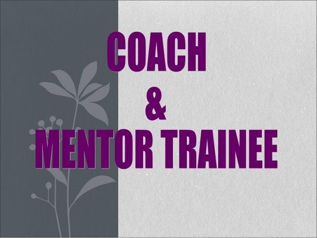 Definisi Coach… seseorang individu yang memberi  bimbingan khusus kepada sekumpulan  individu lain. Mengambil berat menge...