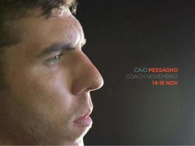 CAIO PESSAGNO  COACH NOVEMBRO  14-16 NOV