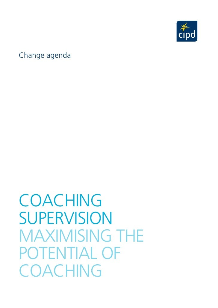 Change agenda      COACHING   SUPERVISION  MAxIMISING tHE POtENtIAl Of COACHING