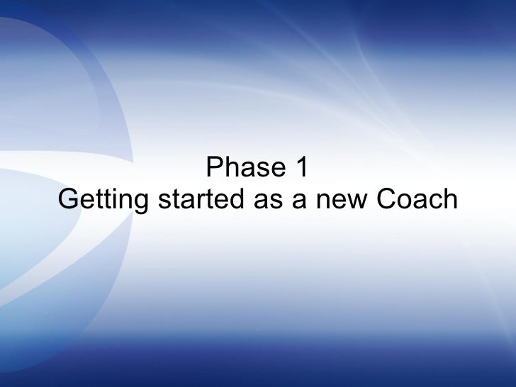 Phase 1 Getting started as a new Coach