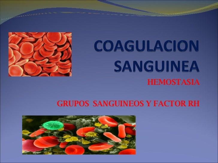 HEMOSTASIA GRUPOS  SANGUINEOS Y FACTOR RH