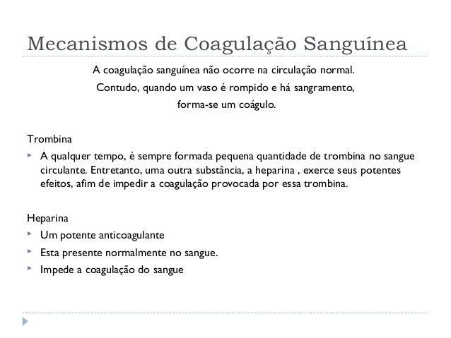 A coagulação sanguínea não ocorre na circulação normal. Contudo, quando um vaso é rompido e há sangramento, forma-se um co...