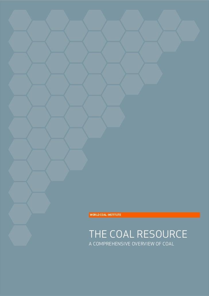 WORLD COAL INSTITUTETHE COAL RESOURCEA COMPREHENSIVE OVERVIEW OF COAL