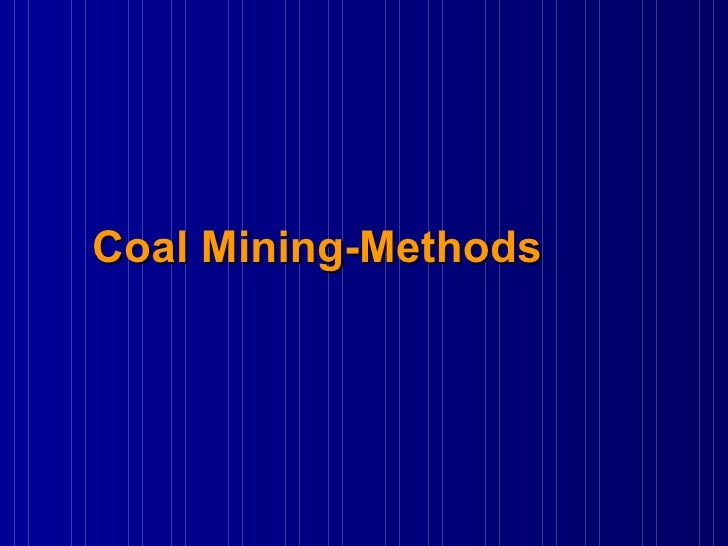 Coal Mining-Methods