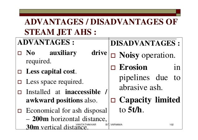 ADVANTAGES / DISADVANTAGES OF STEAM JET AHS : ADVANTAGES :  No auxiliary drive required.  Less capital cost.  Less spac...