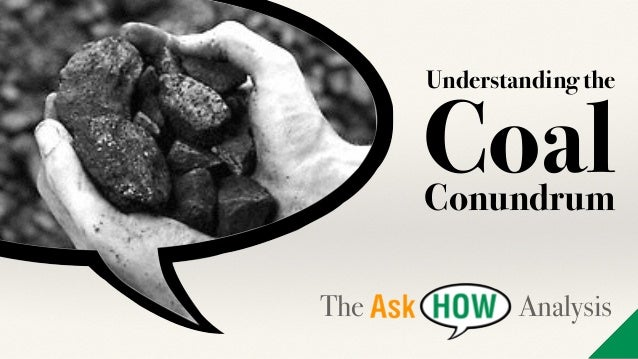 Understanding the CoalConundrum The Analysis