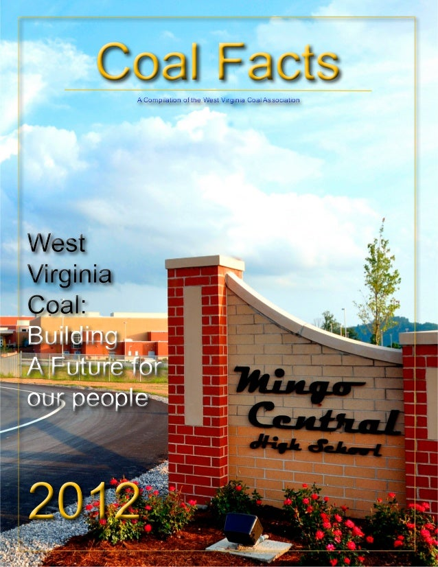 Coal FactsCoal Facts 20122012 Building A Future for our people Building A Future for our people A Compilation of the West ...