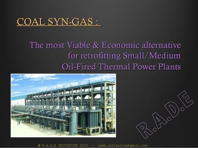 COAL SYN-GAS :  The most Viable & Economic alternative           for retrofitting Small/Medium         Oil-Fired Thermal P...
