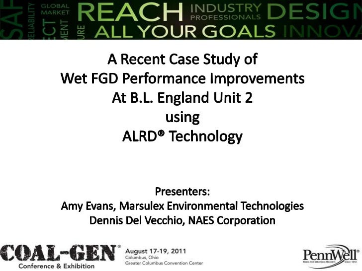 A Recent Case Study of<br />Wet FGD Performance Improvements <br />At B.L. England Unit 2 <br />using <br />ALRD® Technolo...