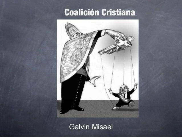 Coalición Cristiana  Galvin Misael