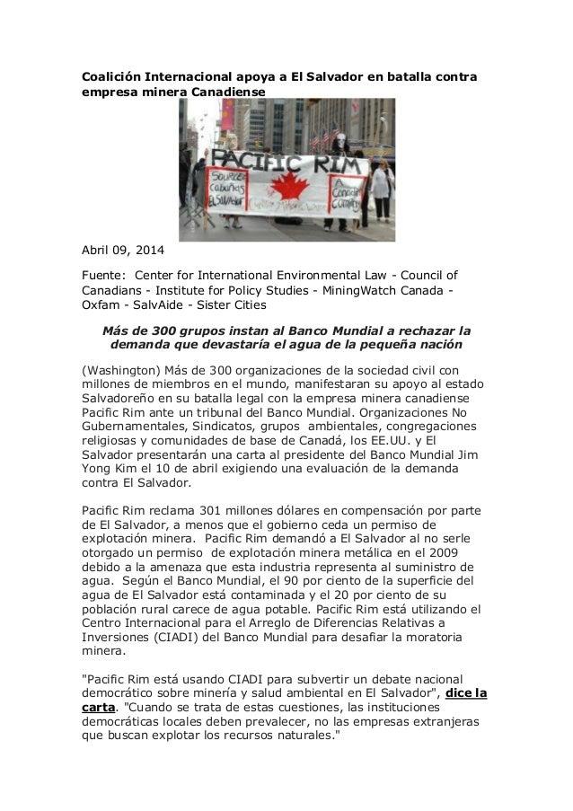Coalición Internacional apoya a El Salvador en batalla contra empresa minera Canadiense Abril 09, 2014 Fuente: Center for ...