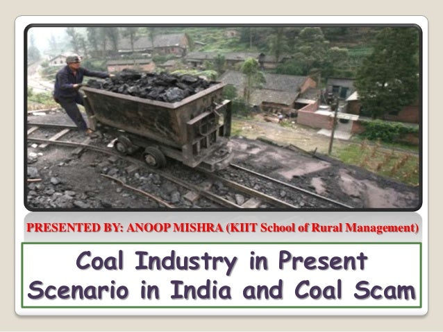 coal industry in india Coal mining in india : an overview 2nd indo-us coal working group meeting washington  coal industry in india.