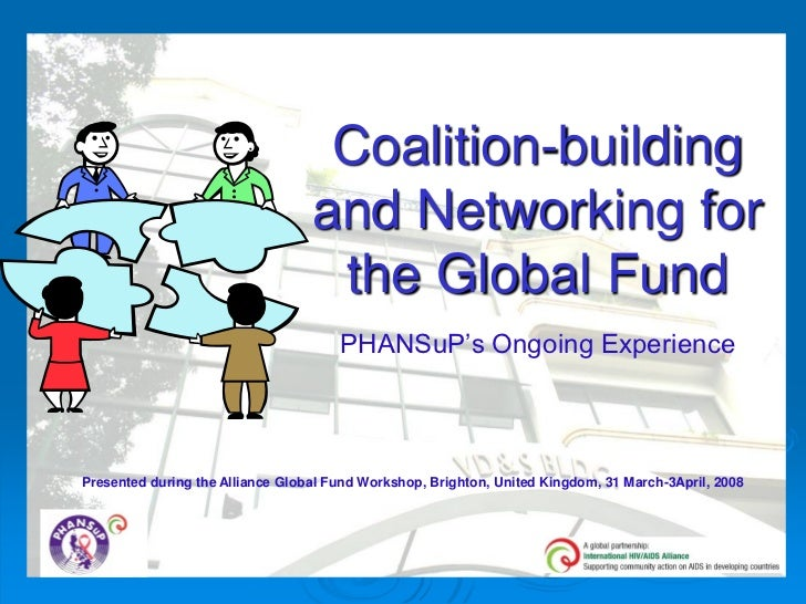 Coalition-building                                  and Networking for                                   the Global Fund  ...