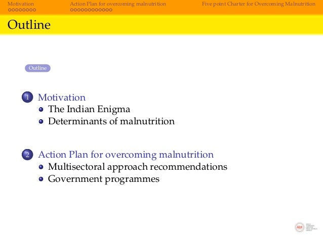Motivation         Action Plan for overcoming malnutrition   Five point Charter for Overcoming MalnutritionOutline        ...