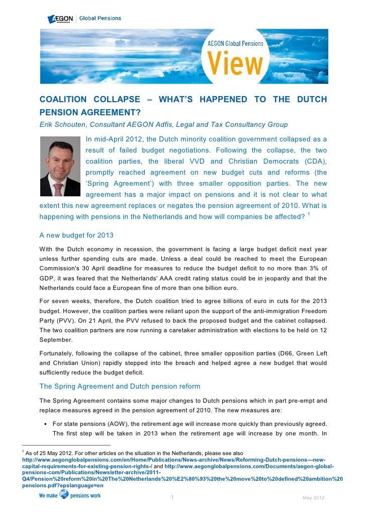 COALITION COLLAPSE – WHAT'S HAPPENED TO THE DUTCH      PENSION AGREEMENT?      Erik Schouten, Consultant AEGON Adfis, Lega...